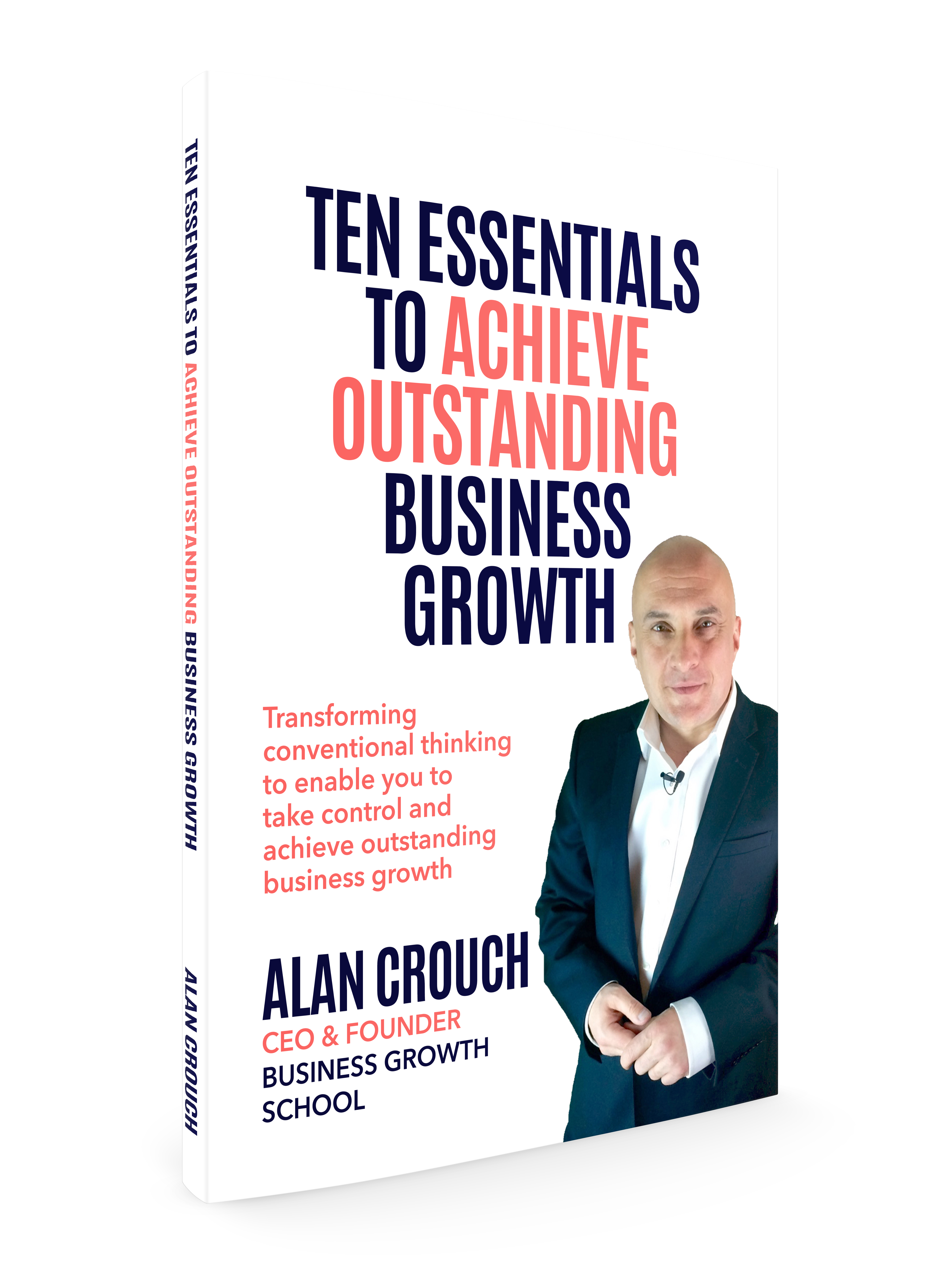 The Business Growth School - Ten Essentials to Achieve Outstanding Business Growth eBook - Author Alan Crouch CEO Founder and Author of leading and comprehensive training and business growth programme courses in Cambridge and London combining sales, marketing and strategic planning into one innovative and leading Business Growth Masterclass and plan. With results including 50% to 100% and 10x growth performances in turnover, whilst also increasing sales even before the planning meeting has even commenced, the Ten Essentials to Achieve Business Growth provides you with the Top Ten essentials that you need to be completely focused on to achieve outstanding business growth success. These ten essentials are unique to the Business Growth School and are a product of real experience in practise, where business have achieved outstanding business growth. Executive training, learning new skills, executive mentoring, on site facilitation, coaching and full VIP Support are all part of the comprehensive services from the Business Growth School.